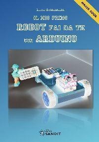 IL MIO PRIMO ROBOT CON ARDUINO