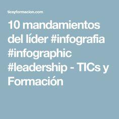 10 mandamientos del líder #infografia #infographic #leadership - TICs y Formación