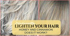 Naturally lighten hair with honey and cinnamon. we tried it. click here to see if it worked for us.