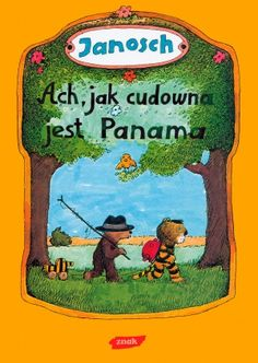 Miś i Tygrysek autor: Janosch, tłumaczenie: Emilia Bielicka