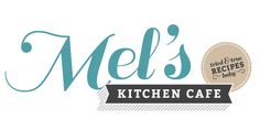Mel's Kitchen Cafey best recipes