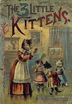 The 3 Little Kittens, book from long ago.