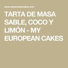 TARTA DE MASA SABLE, COCO Y LIMÓN - MY EUROPEAN CAKES