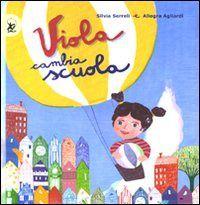 Prezzi e Sconti: #Viola cambia scuola silvia serelli; allegra  ad Euro 11.48 in #Libri #Libri