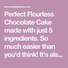 Perfect Flourless Chocolate Cake made with just 5 ingredients. So much easier than you'd think! It's also the perfect gluten free dessert for celiacs! Gluten Free Cakes, Gluten Free Baking, Gluten Free Desserts, Best Flourless Chocolate Cake, Healthy Chocolate, Chocolate Recipes, Healthy Lunches For Kids, Healthy Snacks, Healthy Breakfasts
