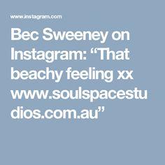 "Bec Sweeney on Instagram: ""That beachy feeling xx  www.soulspacestudios.com.au"""