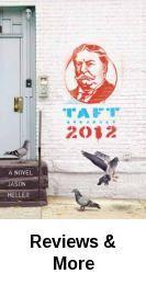 November 2012 book: Taft 2012 : a novel by  Jason Heller