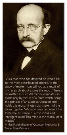 Max Planck, who was called the father of Quantum Mechanics and was a Nobel Prize. Max Planck, who Wise Quotes, Great Quotes, Inspirational Quotes, Cool Words, Wise Words, Quantum Physics, Theoretical Physics, Science Facts, Life Science