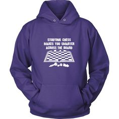 Studying chess makes you smarter across the board - Unisex Hoodie