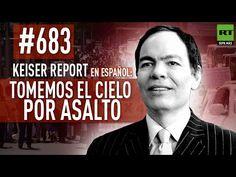 Keiser Report en español: Tomemos el cielo por asalto (E 683)