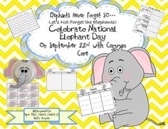 Elephants Never Forget SOLets Not Forget the Elephants!Celebrate National Elephant Day September 22nd with Common CoreThis packet has ideas that align with Common Core Standards for Reading and Writing. The children will learn facts about elephants during a shared reading experience.
