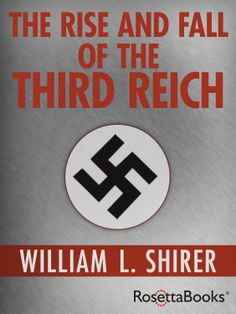 The Rise and Fall of the Third Reich  by William Shirer ($12.09) http://www.amazon.com/exec/obidos/ASIN/B005Z57E18/hpb2-20/ASIN/B005Z57E18 So far, it's a very good book, well written, and good reading. - William L. Shirer's classic The Rise and Fall of the Third Reich is the most complete single volume account of the history of Nazi Germany ever written. - On reading the book (a rich 1200 pages!)