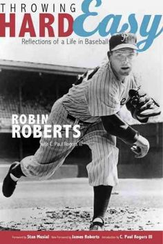 With a seemingly effortless motion, pinpoint control, a blazing, dancing fastball, and an unequaled competitive spirit, Robin Roberts enjoyed one of the most celebrated careers in baseball history. He