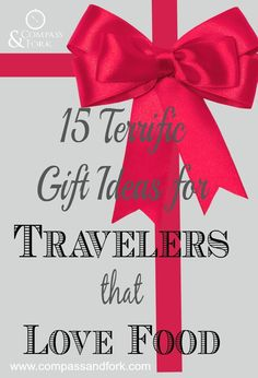 Need some inspiration?  Some great ideas- 15 Terrific Gift Ideas for Travelers that Love Food http://www.compassandfork.com/gift-ideas-for-travelers-that-love-food/ #giftguides #foodies #foodlovers #christmasgiftguide