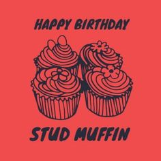 Stud Muffin red and grey with four cupcakes Happy Birthday Boyfriend, Stud Muffin, Red And Grey, Cupcakes, Cupcake, Cupcake Cakes, Cup Cakes, Happy Birthday Friend, Tarts