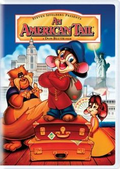 An American Tale. One of my favorite movies when I was 5 and now that I'm almost 30 :)