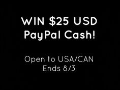 Win $25 USD PayPal Cash. Open to USA/CAN. Ends 8/3