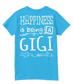 Happiness is Being a GIGI I bought it. :-)