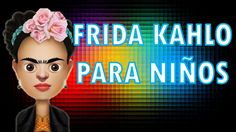 FRIDA KAHLO PARA NIÑOS Teaching Culture, Spanish Teaching Resources, Frida Art, Arts Integration, Spanish Artists, Arts Ed, Classroom Inspiration, Art Plastique, Kids Education