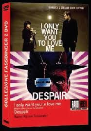 Risultati immagini per I ONLY WANT YOU TO LOVE ME fassbinder