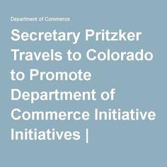 Secretary Pritzker Travels to Colorado to Promote Department of Commerce Initiatives Guest Speakers, Secretary, Promotion, Colorado, Travel, Aspen Colorado, Viajes, Destinations, Traveling