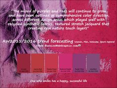 AW2015/2016 trend forecasting for Women, Men, Intimate and Sport Apparel - The mixed of purples and reds will continue to growand have been outlined as comprehensive color direction across different design areas which played well withrecycled synthetic fabrics, textured stretch jacquard that creating raw nature touch layers. www.FashionWebGraphic.com
