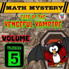 "Volume, This ""Volume"" Math Mystery (Grade 5) ""Case of The Vengeful Vampire"" is a volume skills focused math mystery, in which students must solve a variety of volume math questions to reveal clues that help them discover where the vengeful vampire's coffin is."