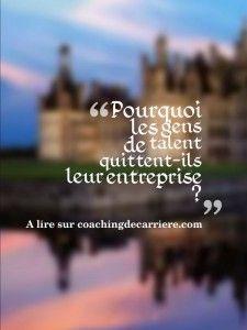 Pourquoi les gens de talents quittent-ils leur #entreprise ? | #Coaching de #Carrière : Bérangère Touchemann