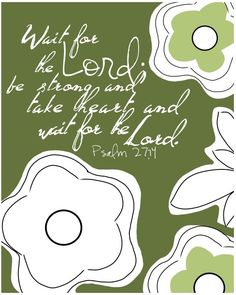 """Psalm 27:4; AMP """"One thing have I asked of the Lord, that will I seek, inquire for, and [insistently] require: that I may dwell in the house of the Lord [in His presence] all the days of my life, to behold and gaze upon the beauty [the sweet attractiveness and the delightful loveliness] of the Lord and to meditate, consider, and inquire in His temple."""""""