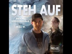 STEH AUF! Song von Pascal Voggenhuber & feat. Mike W. - YouTube