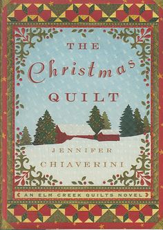 The Christmas Quilt Jennifer Chiaverini Elm Creek Quilts Novel 8 Hardcover Book