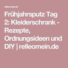 Frühjahrsputz Tag 2: Kleiderschrank - Rezepte, Ordnungsideen und DIY   relleomein.de