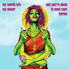 My words are my armour and youre about to meet your karma. M.I.A. Karmageddon Lyrics - Matangi - Goddess of Words