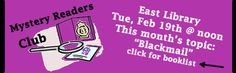 """February 2013: Join in on the monthly discussion. This month's topic: """"Blackmail."""" Go to www.myclearwater.com/cpl and click on the link for the booklist"""