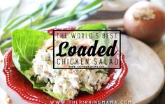 World's Best Loaded Chicken Salad Recipe - Packed with all of my favorite flavors! Cheddar Cheese, sour cream, and BACON!!
