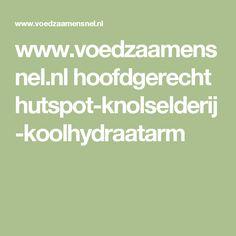 www.voedzaamensnel.nl hoofdgerecht hutspot-knolselderij-koolhydraatarm