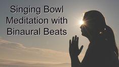 Singing Bowls and Binaural Beats Short Meditation