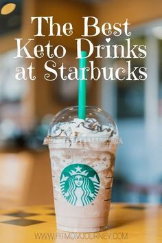 The Best Keto Starbucks Drinks // Fit Mom Journey
