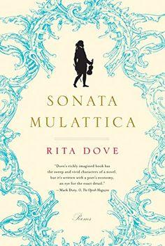 Sonata Mulattica: Poems by Rita Dove https://www.amazon.com/dp/B00TEZHMKS/ref=cm_sw_r_pi_dp_x_Q.y-xbB7FV3V7