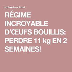 RÉGIME INCROYABLE D'ŒUFS BOUILLIS: PERDRE 11 kg EN 2 SEMAINES!