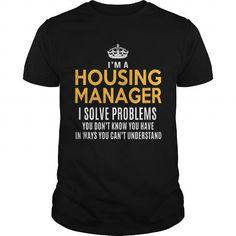 HOUSING MANAGER T-SHIRTS T-SHIRTS, HOODIES  ==►►Click To Order Shirt Now #Jobfashion #jobs #Jobtshirt #Jobshirt #careershirt #careertshirt #SunfrogTshirts #Sunfrogshirts #shirts #tshirt #hoodie #sweatshirt #fashion #style