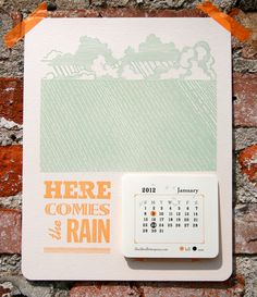 letterpress 2012 calendar Here Comes the Rain