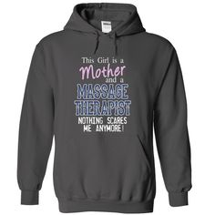 This girl is a MOTHER and a MASSAGE THERAPIST nothing s T Shirt, Hoodie, Sweatshirt