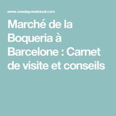 Marché de la Boqueria à Barcelone : Carnet de visite et conseils