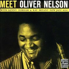 22ccb8b75bf Precision Series Oliver Nelson - Meet Oliver Nelson Oliver Nelson, Music  Albums, Cool Things