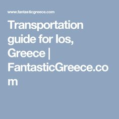 Transportation guide for Ios, Greece | FantasticGreece.com