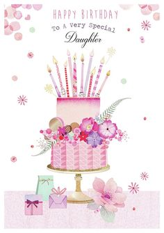 Happy birthday to my very special daughter Birthday Greetings For Daughter, Happy Birthday Art, Birthday Wishes For Daughter, Happy Birthday Messages, Happy Birthday Images, Happy Birthday Greetings, Birthday Cards, Birthday Blessings, Birthday Wishes Quotes