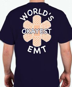 The World's Okayest EMT ....you gotta love that!!