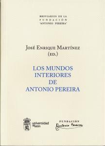 Los médicos leen a Antonio Pereira / Jesús Viñuela Lobo...[et al.] ; presentación y edición José Enrique Martínez. -- [León : Universidad de León : Fundación Antonio Pereira, 2014] en http://absysnet.bbtk.ull.es/cgi-bin/abnetopac?TITN=520614