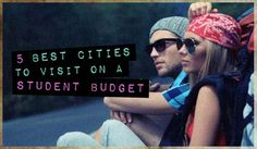 5 best cities to visit on a college budget.